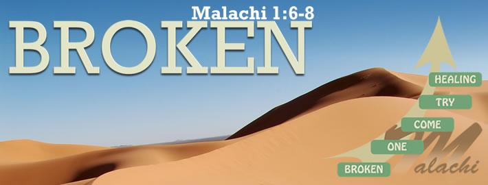 Malachi - Broken One Come Try Healing